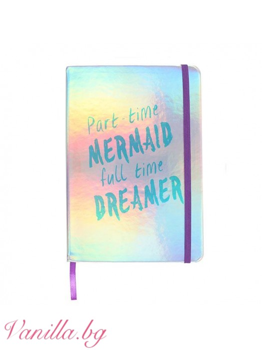 Луксозен тефтер Part time Mermaid, full time Dreamer - формат А5